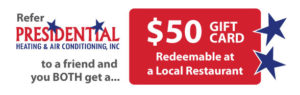 Presidential Heating and Air Conditioning Refer a Friend
